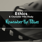 Film Study: Remember the Titans (Ethics / Character Educat