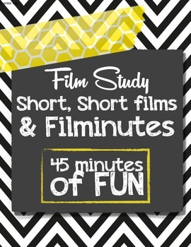 Film Study: Short, Short Films and Filminutes 45 minutes of FUN!