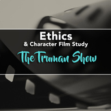 Film Study: The Truman Show (Ethics / Character Education