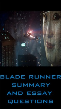 blade runner essay questions and film summary film study guide