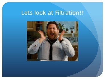 Filtration PowerPoint and Experimental Design