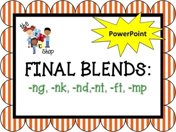 Final Blends: -ng, -nd, -nk, -nt, -ft, -mp
