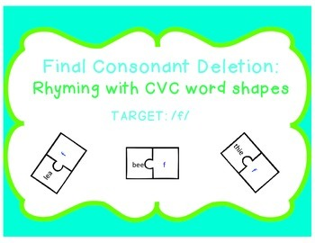 Final Consonant Deletion: Rhyming with CVC word shapes (Target: /f/)