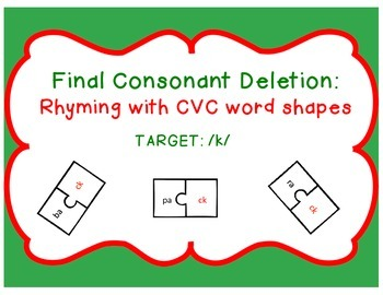 Final Consonant Deletion: Rhyming with CVC word shapes (Target: /k/)