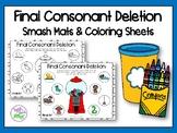 Final Consonant Deletion Smash Mats & Coloring Sheets