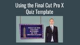 Final Cut Pro X Quiz Question Template