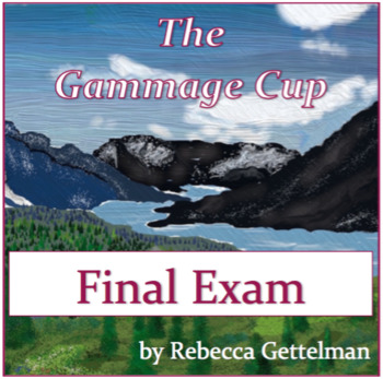 Final Exam and Key for The Gammage Cup