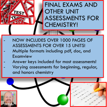 Final Exams and other assessments for Beginning, Regular, or Honors Chemistry!