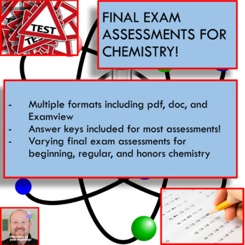 Final Exams for Beginning, Regular, or Honors Chemistry!