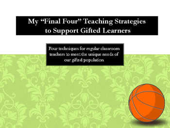 """Staff Development """"Final Four"""" Instructional Strategies for Gifted Learners"""