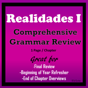 Realidades I - Complete Grammar Review - One page per chapter