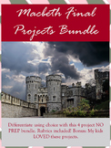 Macbeth Unit: Final Projects Bundle