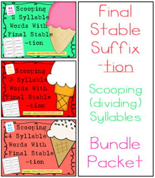 Final Stable Suffix -tion Bundle Packet Scooping (dividing) Syllables