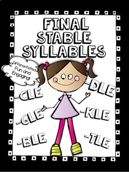 Final Stable Syllable Bundle - cle, kle, dle, ble, gle, tle - Word Work! No Prep