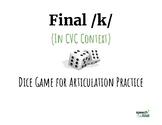 Final /k/ Dice Game