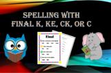 Final k, ke, ck, or c Spelling
