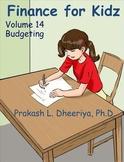 Finance for Kids: Volume 14: Budgeting