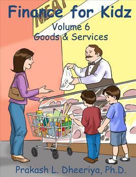 Finance for Kids: Volume 6: Goods & Services