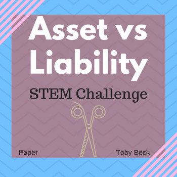 STEM Project Based Learning: Finance-Asset or Liability? (cardboard)