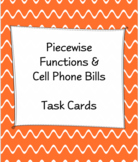 Cell Phone Bills with Piecewise Functions Task Cards