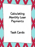 Monthly Loan Payments - Task Cards