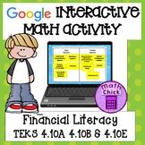 Financial Literacy 4th Grade TEKS 4.10A 4.10B 4.10E  Google Classroom Activity