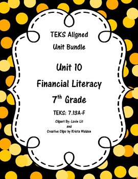 Financial Literacy - (7th Grade Math TEKS 7.13A-F)