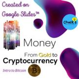 Financial Literacy  Gold to Money to Bitcoin on Google Sli