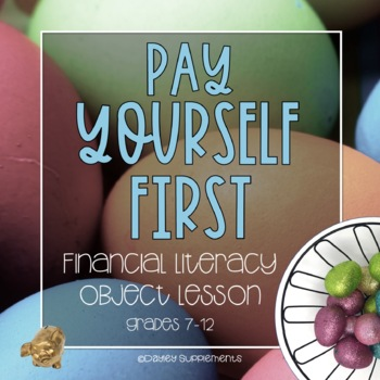 Financial Literacy Pay Yourself First Object Lesson