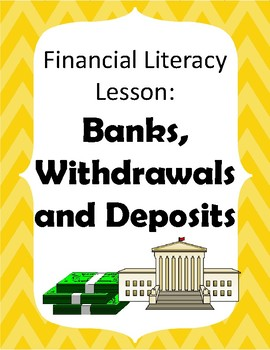 Financial Literacy for Early Elementary: Banks, Deposits and Withdrawals.