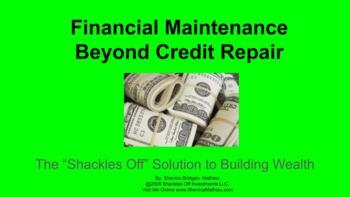 "Financial Maintenance Beyond Credit Repair - The ""Shackles"