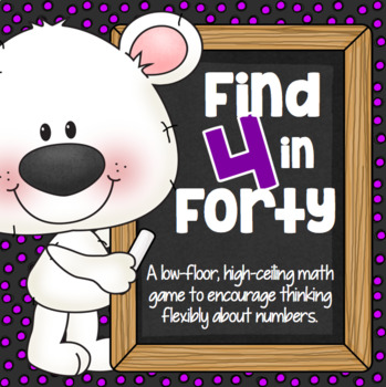 Find 4 in Forty - A Math Game for Number Operations and Mathematical Mindsets