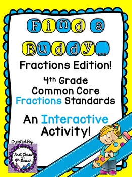 4th Grade Common Core Fraction Review (Find a Buddy)
