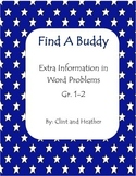 Find A Buddy-- Extra Information Word Problems #1