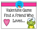 Valentine Game - Find A Friend Who Loves...