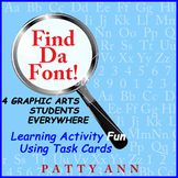 "Graphic Arts ""FIND DA FONT"" Card Activity > Identifying Font & Type Styles GAME"