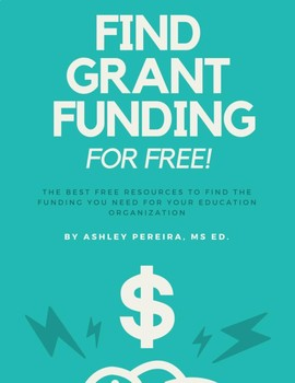 Find Grant Funding, for Free! Simple Grant Research Guide for Educators