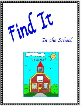 Find It:  In the School
