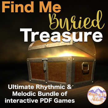 Find Me Buried Treasure: Ultimate Rhythmic and Melodic Bundle for the Music Room