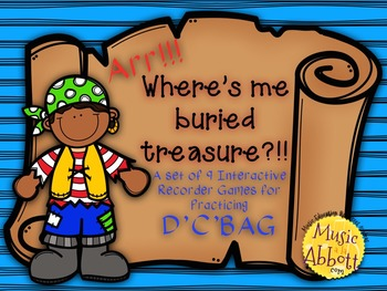 Find Me Buried Treasure: 9 Games for Practicing D'C'BAG Patterns on the Recorder