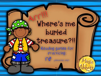 Find Me Buried Treasure: Four Games for Practice re (pent.) in the Music Room