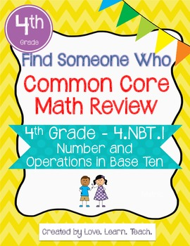 Find Someone Who - 4.NBT.A.1 - Base Ten Place Value - CCSS