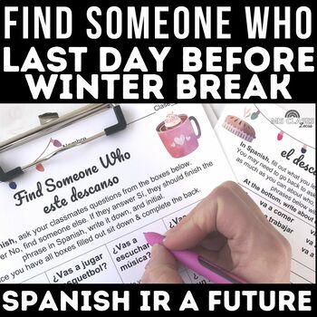 Find Someone Who: Este descanso (future) winter break plans Spanish class