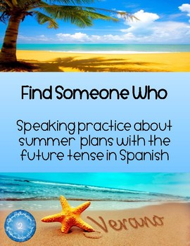 Find Someone Who - Future Tense Summer Vacation in Spanish