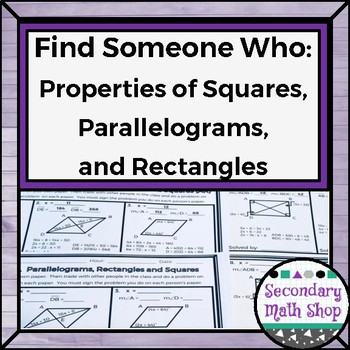 Find Someone Who . . . Properties of Parallelograms, Rectangles and Squares