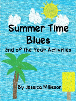 Summer Time Blues-End of Year Activities