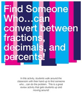 Find Someone who...can convert between fractions, decimals, and percents.