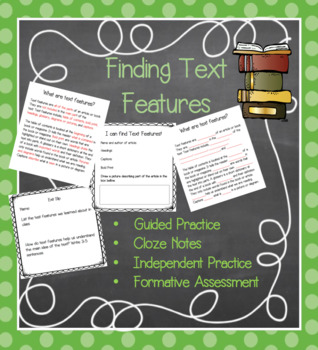 Finding Text Features-Cloze Notes, Independant Practice, Formative Assessment