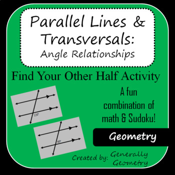 Find Your Other Half: Parallel Lines and Transversals; Geometry