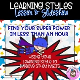 Find Your Super Power in Less than an Hour: Learning Styles Study Habits Lesson